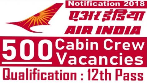 Air India Limited Recruitment 2018, 500 Cabin Crew Vacancies