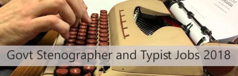 Stenographer Jobs or Typist Jobs 2018
